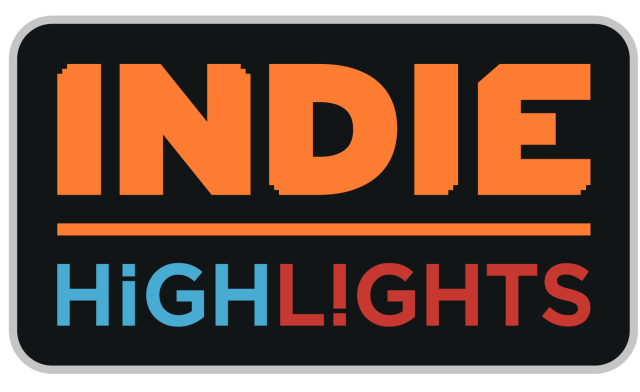 NEW INDIE HIGHLIGHTS SHOWCASE TO GO LIVE TOMORROW AT 14:00 GMT